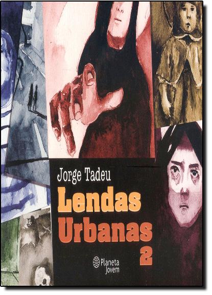 Lendas Urbanas - Vol.2, livro de Jorge Tadeu