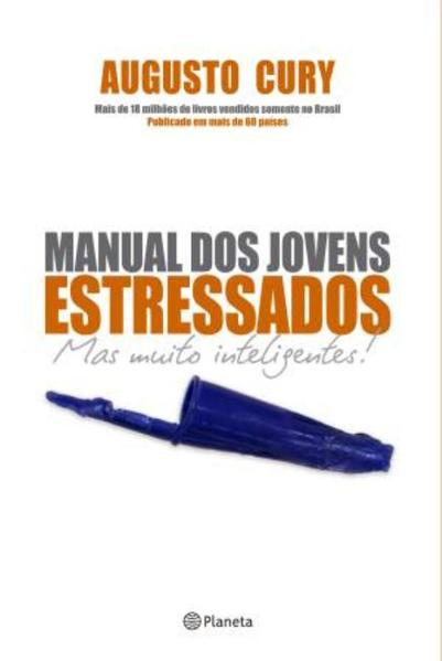 Manual dos Jovens Estressados: Mas Muito Inteligentes!, livro de Augusto Cury