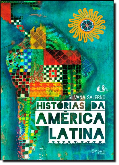 Histórias da América Latina, livro de Silvana Salerno