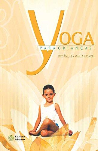 Yoga para Crianças, livro de Rosângela Maria Bassoli