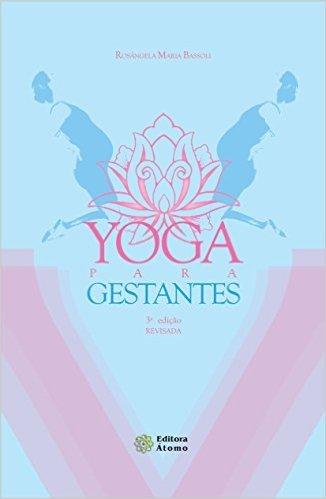 Yoga para Gestantes, livro de Rosângela Maria Bassoli