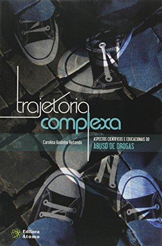 Trajetória complexa: aspectos científicos e educacionais do abuso de drogas, livro de Carolina Godinho Retondo
