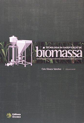 Tecnologia da gaseificação de biomassa, livro de Caio Glauco Sànchez