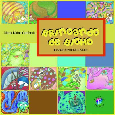 BRINCANDO DE BICHO, livro de Maria Elaine Cambria