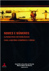 Nomes e números: alternativas metodológicas para a história econômica e social, livro de Carla Maria C. de Almeida, Mônica Ribeiro de Oliveira (orgs.)