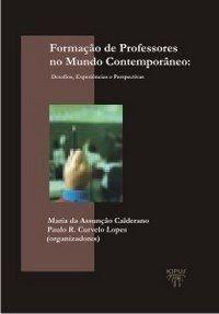 Formação de professores no mundo contemporâneo: desafios, experiências e perspectivas, livro de Maria da Assunção Calderano, Paulo R. Curvelo Lopes
