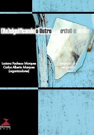 (Re)significando o outro, livro de Luciana Pacheco Marques, Carlos Alberto Marques (orgs.)