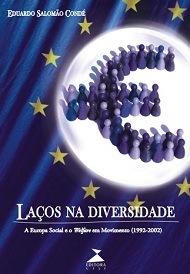 Laços na diversidade: a Europa social e o Welfare em movimento (1992-2002), livro de Eduardo Salomão Condé