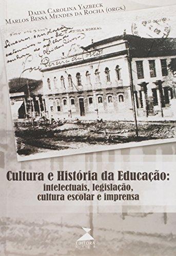 Cultura E Historia Da Educacao - Intelectuais, Legislacao, Cultura Esc, livro de Vários Autores