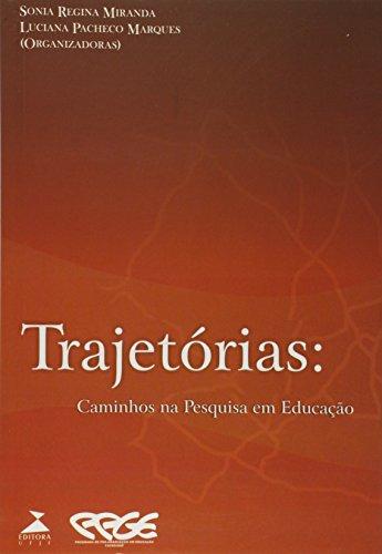 Trajetórias: caminhos na pesquisa em educação, livro de Sônia regina Miranda, Luciana Pacheco Marques (orgs.)