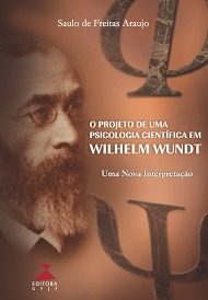 O projeto de uma psicologia científica em Wilhelm Wundt: uma nova interpretação, livro de Saulo de Freitas Araujo