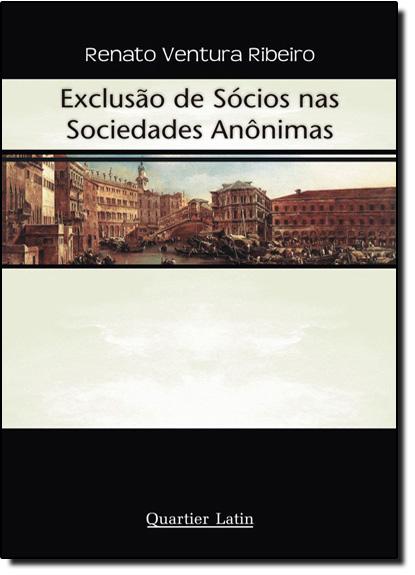Exclusão De Sócios Nas Sociedades Anônimas, livro de Renato Ventura Ribeiro