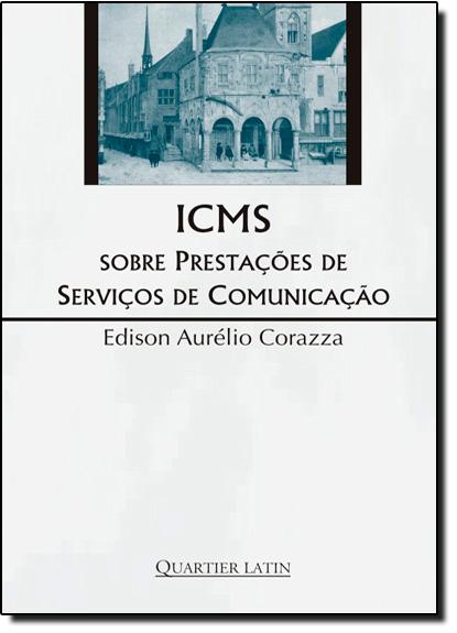 ICMS SOBRE PRESTACOES DE SEVICOS DE COMUNICACAO, livro de CORAZZA