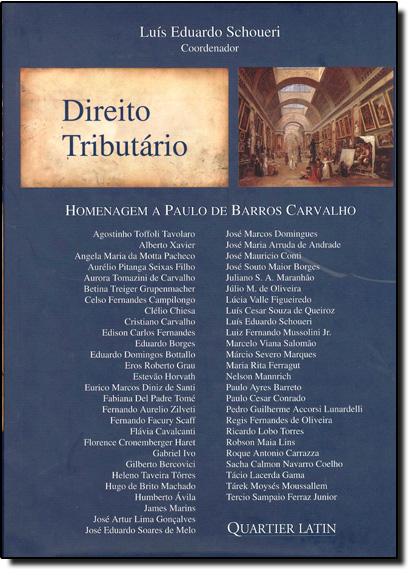 DIREITO TRIBUTARIO - HOMENAGEM A PAULO DE BARROS CARVALHO, livro de Luís Eduardo Schoueri