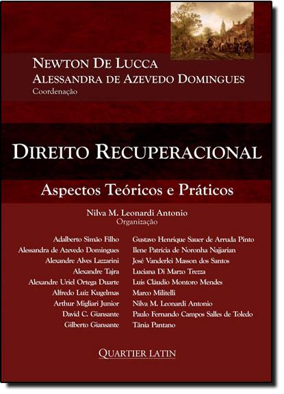 Direito Recuperacional: Aspectos Teoricos e Praticos, livro de Newton de Lucca
