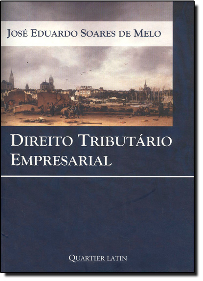 Direito Tributário Empresarial, livro de José Eduardo Soares de Melo