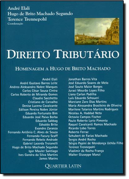 Direito Tributário: Homenagem a Hugo Brito Machado, livro de André Elali