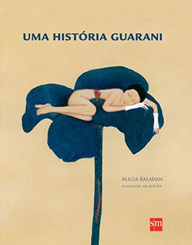 Uma História Guarani, livro de Alicia Baladan