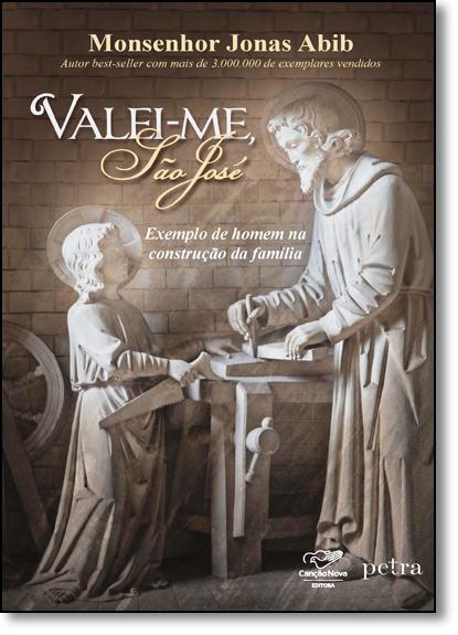 Valei-me, São José: Exemplo de Homem na Construção da Família, livro de Monsenhor Jonas Abib
