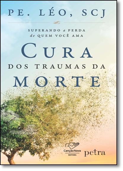 Cura dos Traumas da Morte, livro de Padre Léo