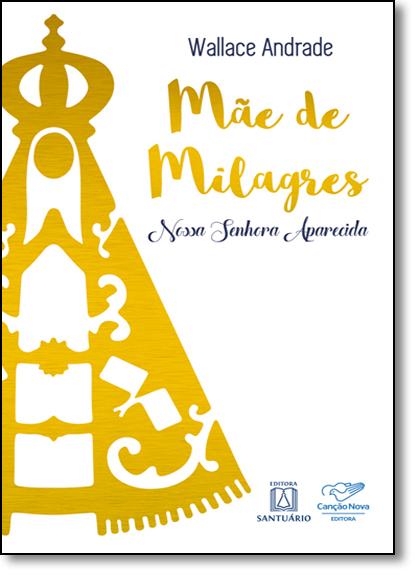 Mãe de Milagres, livro de Wallace Andrade