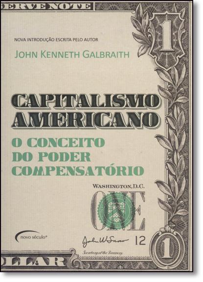 Capitalismo Americano: O Conceito do Poder Compensatório, livro de John Kenneth Galbraith