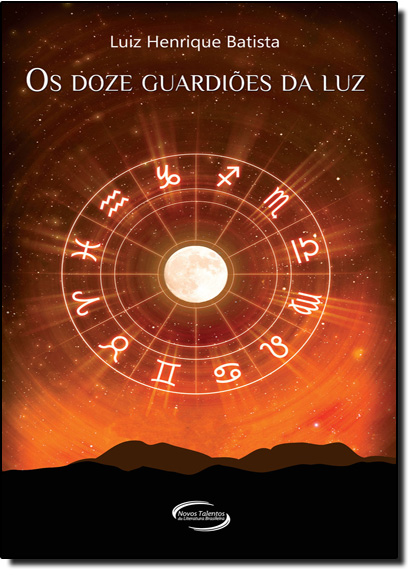 Doze Guardiões da Luz, Os, livro de Luiz Henrique Batista