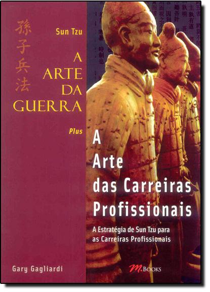 Arte das Carreiras Profissionais, A - Coleção Sun Tzu, livro de Gary Gagliardi