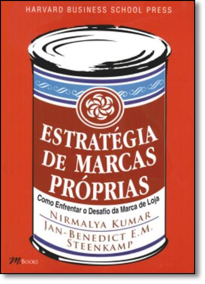 Estratégia de Marcas Próprias: Como Enfrentar o Desafio da Marca de Loja, livro de Nirmalya Kumar