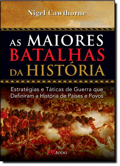 Maiores Batalhas da História, As, livro de Nigel Cawthorne