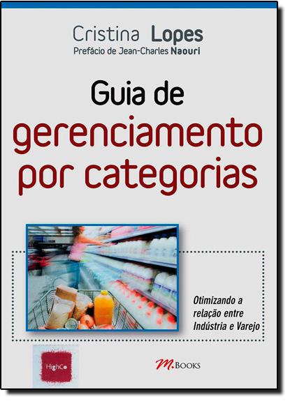 Guia de Gerenciamento Por Categorias, livro de Cristina Lopes