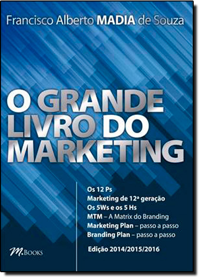 Grande Livro do Marketing, O, livro de Francisco Alberto Madia de Souza