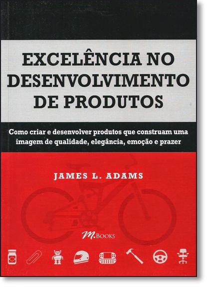 Excelência no Desenvolvimento de Produtos, livro de James L. Adams
