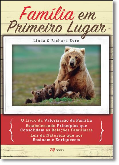 Família em Primeiro Lugar: O Livro da Valorização da Família, livro de Linda Eyre