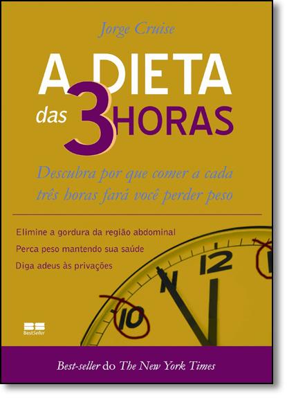 DIETA DAS 3 HORAS, A, livro de CRUISE
