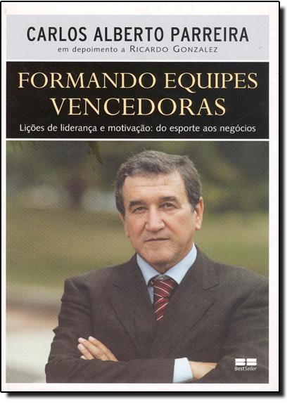 Formando Equipes Vencedoras, livro de Carlos Alberto Parreira