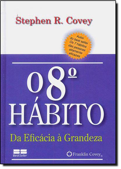 8º Hábito, O: Da Eficácia À Grandeza - Miniedição, livro de Stephen R. Covey