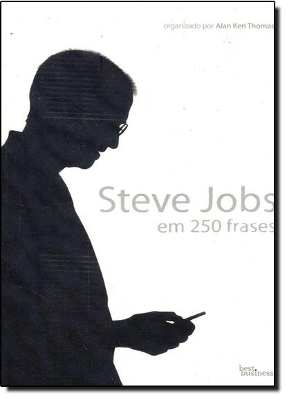 Steve Jobs em 250 Frases, livro de Alan Ken Thomas