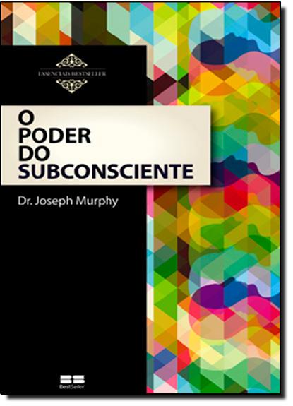 Poder do Subconsciente, O, livro de Joseph Murphy