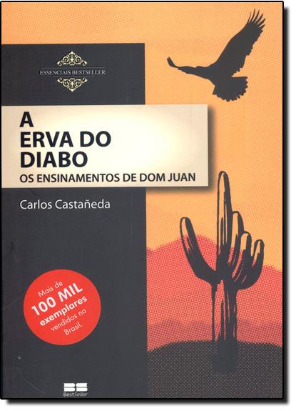 Erva do Diabo, A: Ensinamentos de Dom Juan, livro de Carlos Castaneda