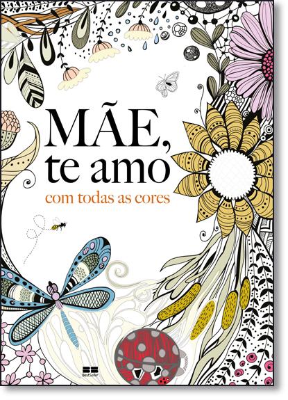Mãe, Te Amo com Todas as Cores, livro de Christina Rose