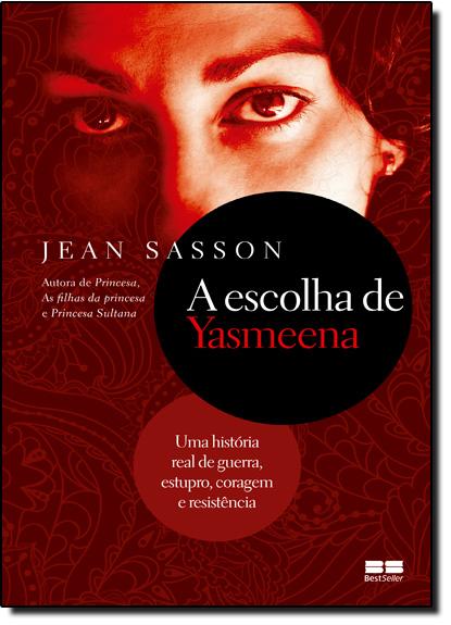 Escolha de Yasmeena, A, livro de Jean Sasson