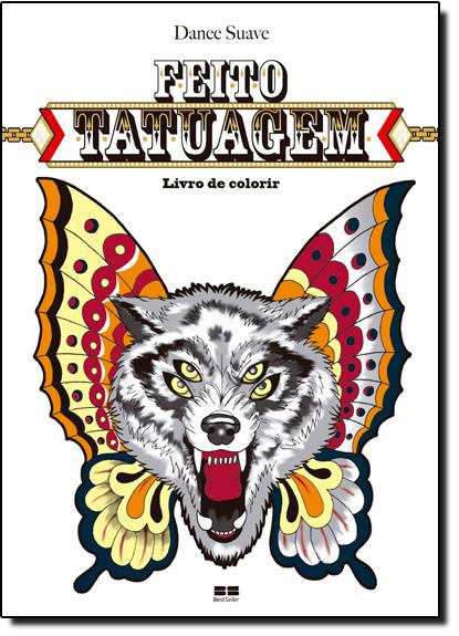 Feito Tatuagem - Livro de Colorir, livro de Danee Suave