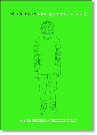 Ed Sheeran: Uma Jornada Visual, livro de Ed Sheeran