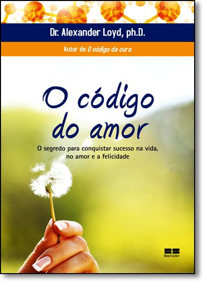 Código do Amor, O, livro de Alexander Loyd