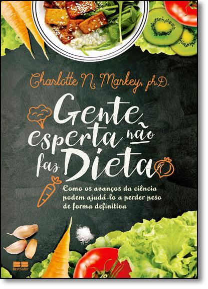 Gente Esperta Não faz Dieta, livro de Charlotte N. Markey