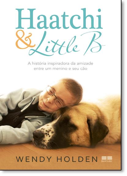 Haatchi & Little B, livro de Wendy Holden