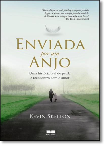 Enviada Por um Anjo, livro de Kevin Skelton