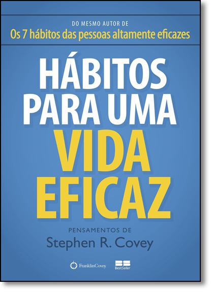 Hábitos Para uma Vida Eficaz, livro de Stephen R. Covey