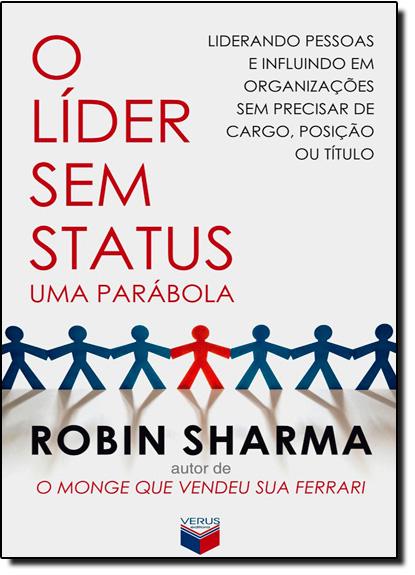 Líder Sem Status: uma Parábola, O, livro de Robin Sharma